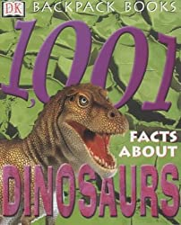 1001 Facts About Dinosaurs (Backpack Books)