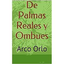 De Palmas Reales y Ombues: Arco Orlo (arco orlo 2)
