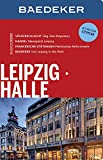 Baedeker Reiseführer Leipzig, Halle: mit GROSSEM CITYPLAN