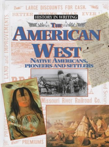the-american-west-indians-pioneers-and-settlers-history-in-writing