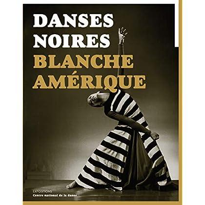 Danses noires / Blanche Amérique