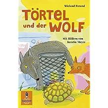 Törtel und der Wolf (Gulliver, Band 1325)
