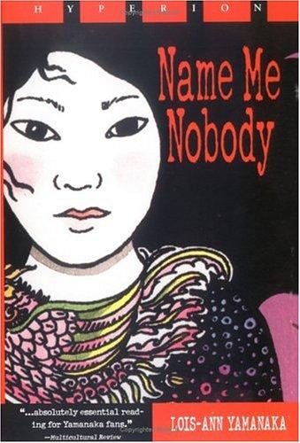Name Me Nobody por Lois-Ann Yamanaka