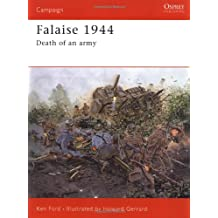 Falaise 1944: Death of an army (Campaign, Band 149)