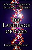 Image de The Language of God: A Scientist Presents Evidence for Belief (English Edition)