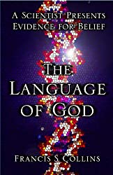The Language of God: A Scientist Presents Evidence for Belief (English Edition)