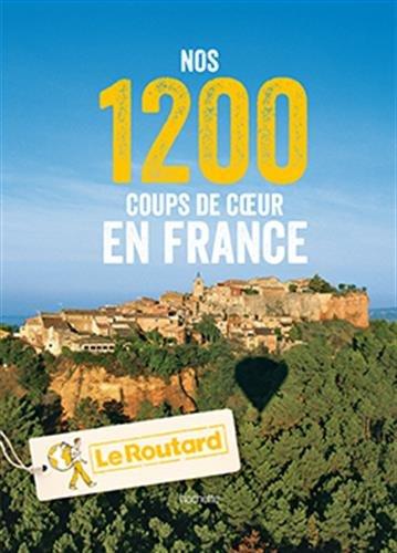 Nos 1200 coups de coeur en France par Collectif