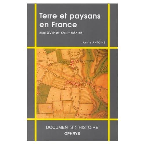 Terre et paysans en France aux XVIIe et XVIIIe siècles