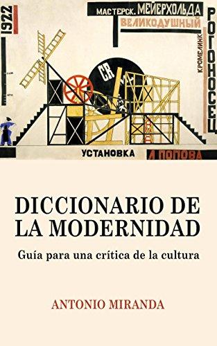 Diccionario de la Modernidad: Guía para una crítica de la cultura de [Miranda,