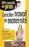 Telecharger Livres Concilier travail et maternite (PDF,EPUB,MOBI) gratuits en Francaise