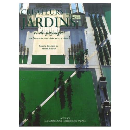 Créateurs de jardins et de paysages en France du XIXe siècle au XXIe siècle, tome 2