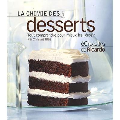 La chimie des desserts : Tout comprendre pour mieux les réussir