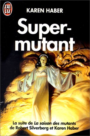 Super-mutant par Karen Haber
