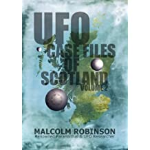 UFO Case Files Of Scotland Volume 2: (The Sightings, 1970s Ð 1990Õs)