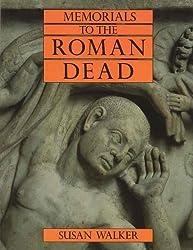 Memorials to the Roman Dead by Susan Walker (1985-12-06)