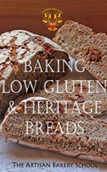 Baking Low Gluten & Heritage Breads by [The Artisan Bakery School, Penny Williams, Dragan Matijevic]