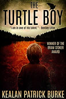 The Turtle Boy (The Timmy Quinn Series Book 1) by [Burke, Kealan Patrick]
