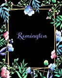 Remington: 110 Pages 8x10 Inches Flower Frame Design Journal with Lettering Name, Journal Composition Notebook, Remingto