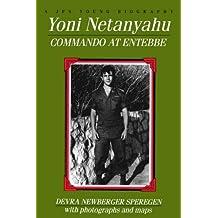 Yoni Netanyahu: Commando at Entebbe (Jps Young Biography Series.)