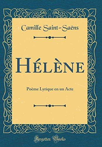 Hélène: Poème Lyrique en un Acte (Classic Reprint)