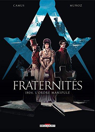 Fraternités T2 - 1804, l'Ordre manipulé