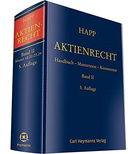 Aktienrecht Band II: Handbuch - Mustertexte - Kommentar