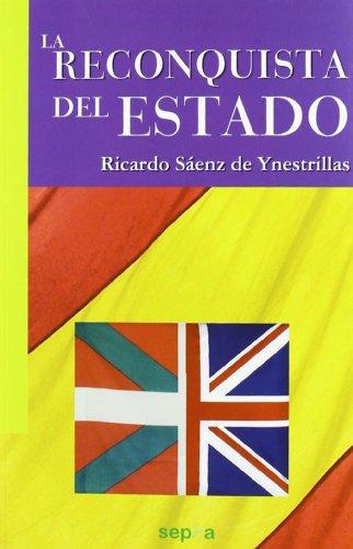 La Reconquista del Estado (Libros Abiertos) por Ricardo Sáenz de Ynestrillas Pérez