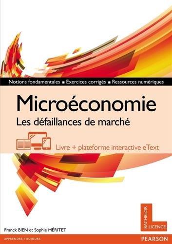 Microéconomie : Les défaillances de marché - Livre + plateforme interactive eText