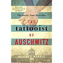 The Tattooist of Auschwitz: the heart-breaking and unforgettable Sunday Times bestseller