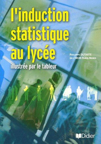 L'induction statistique au lycée illustrée par le tableur