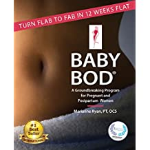 Baby Bod: Turn Flab to Fab in 12 Weeks Flat! (English Edition)