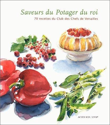 Saveurs du potager du roi. 70 recettes du Club des chefs de Versailles Pdf - ePub - Audiolivre Telecharger