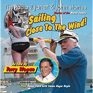 Sailing Close To The Wind : Stories Of The Marsh Family (The Radio 2 Janet & John Stories)