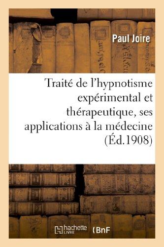 Traité de l'hypnotisme expérimental et thérapeutique, ses applications à la médecine: , à l'éducation et à la psychologie