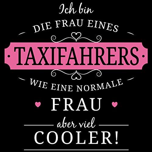 Fashionalarm Damen T-Shirt - Frau eines Taxifahrers   Fun Shirt mit Spruch lustige Geschenk Idee verheiratete Paare Ehefrau Taxi Fahrer Chauffeur Schwarz