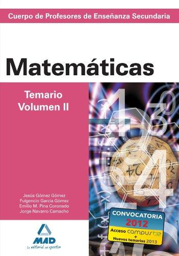 Cuerpo de profesores de enseñanza secundaria. Matemáticas. Temario. Volumen ii (Profesores Eso - Fp 2012) - 9788466579308