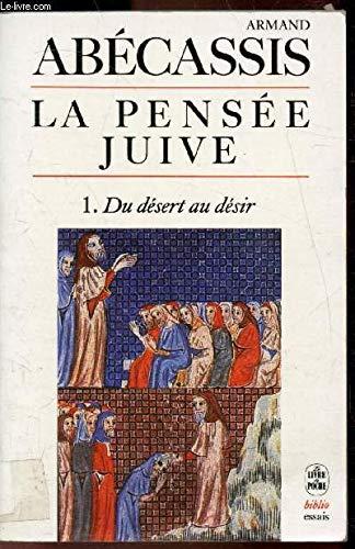 La Pensée juive, vol. 1 : du désert au désir par Armand Abécassis