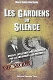 GARDIENS DU SILENCE (LES) Preuves de l'implication du gouvernement américain dans la censure concernant les ovnis et la présence extraterrestre