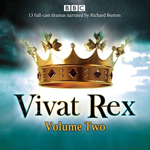 Vivat Rex: Volume 2: Landmark drama from the BBC Radio Archive (BBC Radio Archives) - 26 Classic Cast