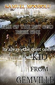 Kid From Gemville (Rise Of The Boy God Book 1) (English Edition) di [Mogbolu, Samuel]
