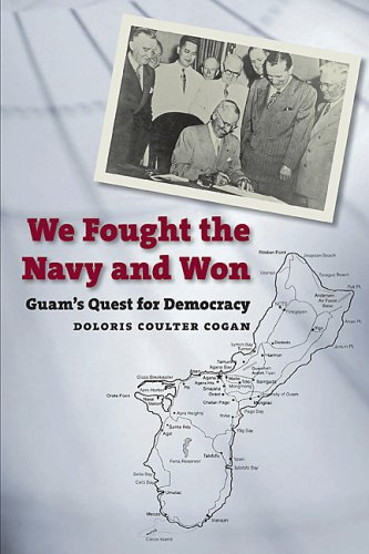 We Fought the Navy and Won: Guam\'s Quest for Democracy (Latitude 20 Books (Paperback))