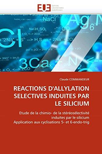 Reactions d''allylation selectives induites par le silicium par Claude COMMANDEUR