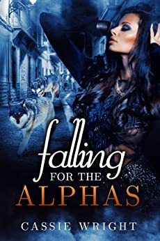 Falling for the Alphas by [Wright, Cassie]