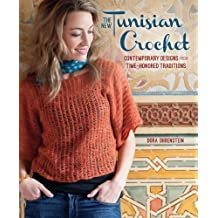 The New Tunisian Crochet: Contemporary Designs from Time-Honored Traditions (English Edition)