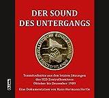 Der Sound des Untergangs: Tonmitschnitte aus den letzten Sitzungen des SED-Zentralkomitees Oktober bis Dezember 1989 (Hörbuch) bei Amazon kaufen