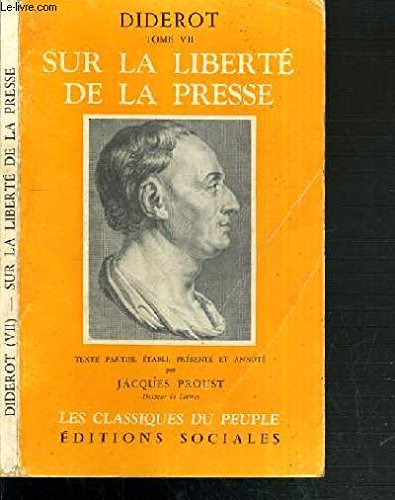 DIDEROT - TOME VII. SUR LA LIBERTE DE LA PRESSE / LES CLASSIQUES DU PEUPLE.