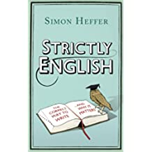 Strictly English: The correct way to write ... and why it matters (English Edition)