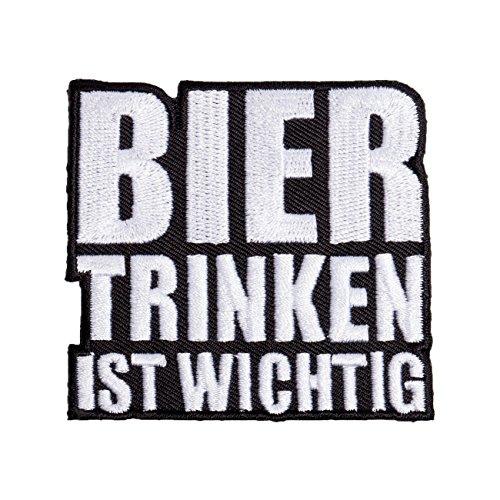 Bügel Aufnäher Bier trinken ist wichtig (Bier Trinken Sie Lassen)