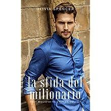 La sfida del milionario (SEXY MILLIONAIRE STORIES)