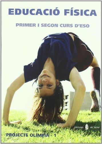 Olimpia - 1 educació física primer i segon curs d'eso (projecte olímpia educació i llibre escolar català)